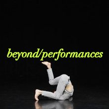 beyond / performances