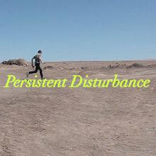 Persistent Disturbance
